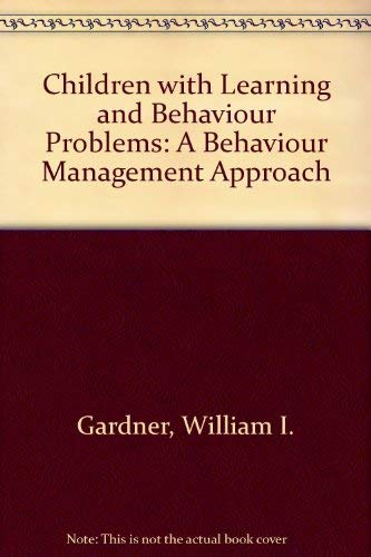 9780205060672: Children with Learning and Behaviour Problems: A Behaviour Management Approach