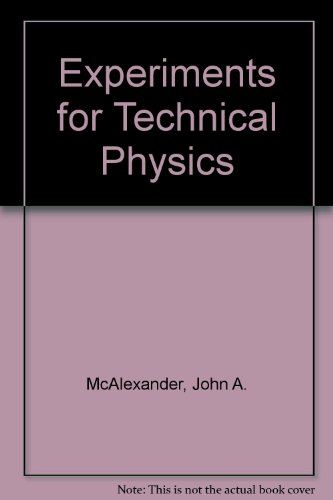 Experiments for technical physics: McAlexander, Aaron