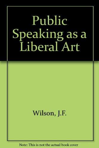 9780205061082: Public Speaking as a Liberal Art