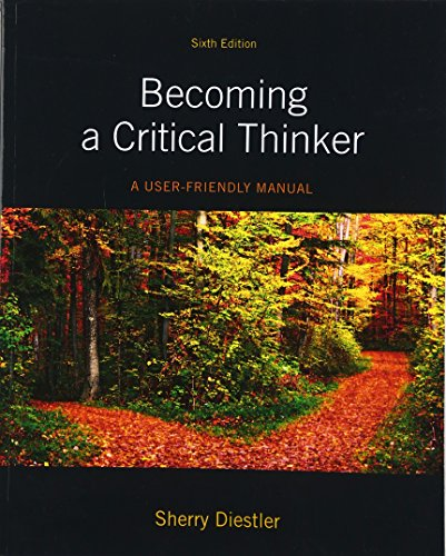 9780205063451: Becoming a Critical Thinker: A User Friendly Manual (6th Edition)