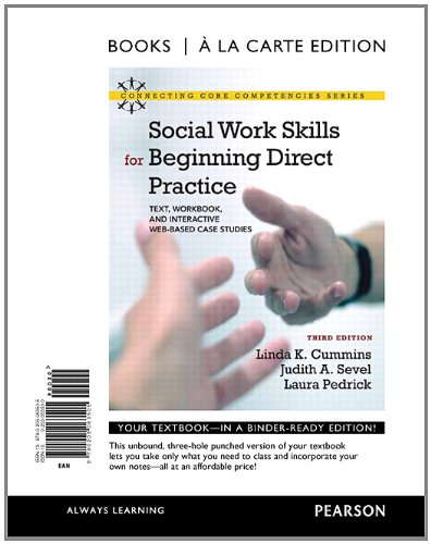 9780205063505: Social Work Skills for Beginning Direct Practice: Text, Workbook, and Interactive Web Based Case Studies, Books a la Carte Edition (3rd Edition)