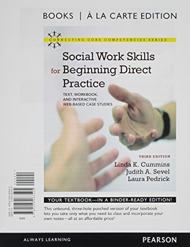 9780205063512: Social Work Skills for Beginning Direct Practice: Text, Workbook, and Interactive Web Based Case Studies, Books a la Carte Plus MySocialWorkLab with ... (3rd Edition) (Connecting Core Competencies)
