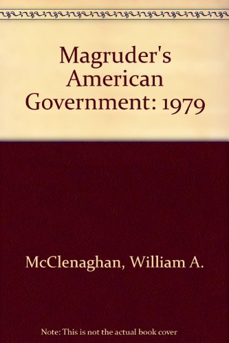Magruder's American Government: 1979: McClenaghan, William A.