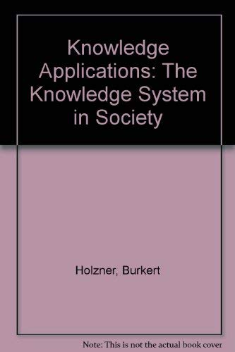 9780205065165: Knowledge Applications: The Knowledge System in Society