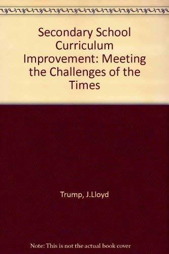 9780205066001: Secondary School Curriculum Improvement: Meeting Challenges of the Times