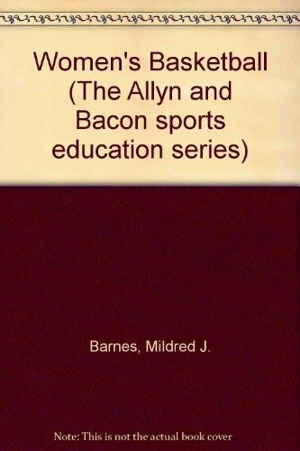 Women's Basketball : Second Edition: Barnes, Mildred J.