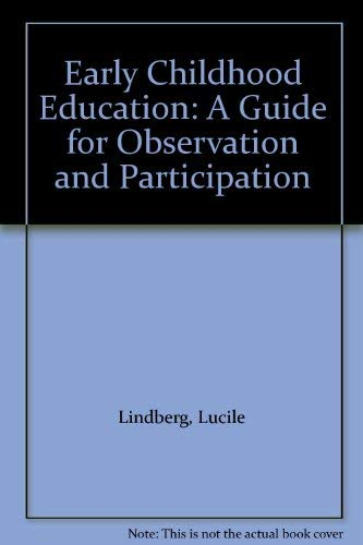 Early Childhood Education: A Guide for Observation: Lucile Lindberg, Rita