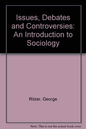 Issues, Debates and Controversies: An Introduction to: George Ritzer