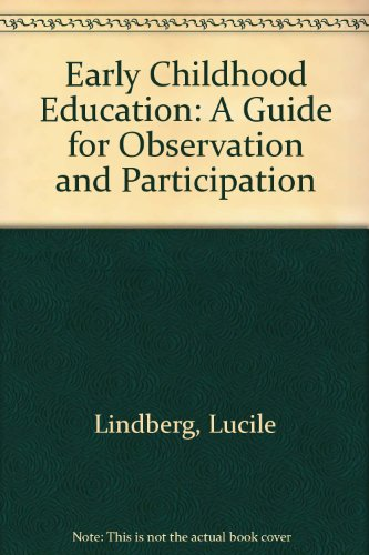 Early Childhood Education: A Guide for Observation: Lucile Lindberg and