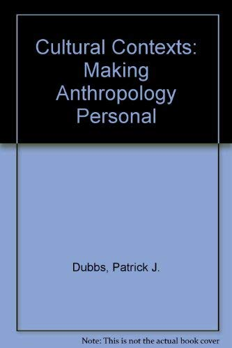 9780205068715: Cultural Contexts: Making Anthropology Personal