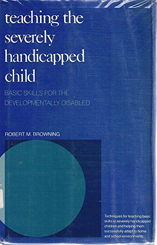 9780205068777: Teaching the Severely Handicapped Child: Basic Skills for the Developmentally Disabled