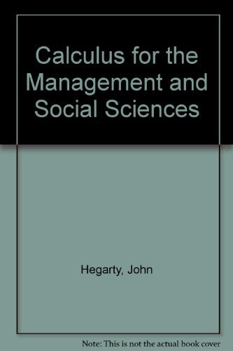 9780205068869: Calculus for the Management and Social Sciences