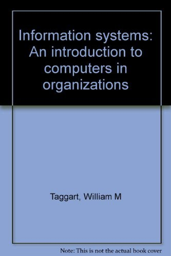 Information systems: An introduction to computers in: Taggart, William M