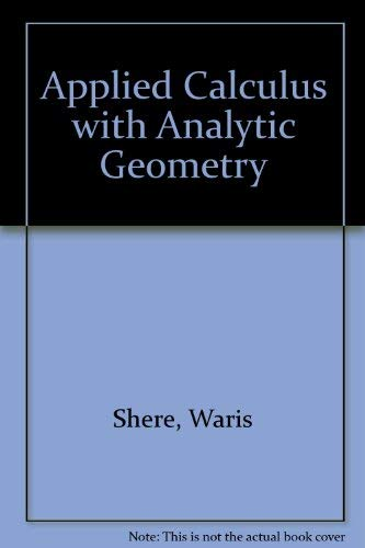 Applied Calculus with Analytic Geometry: Waris Shere, Gordon