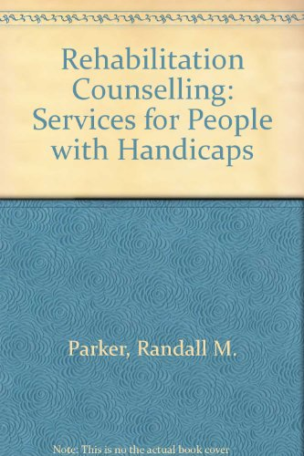 Rehabilitation Counselling: Services for People with Handicaps: Randall M. Parker, Carl E. Hansen