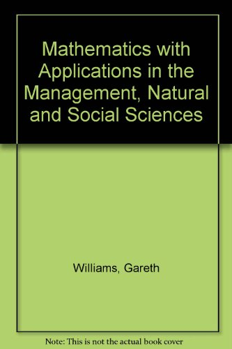 9780205071883: Mathematics with Applications in the Management, Natural and Social Sciences