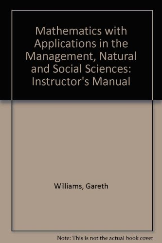 9780205071890: Mathematics with Applications in the Management, Natural and Social Sciences: Instructor's Manual