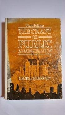 9780205072118: The Craft of Public Administration
