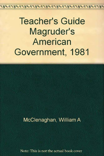 Teacher's Guide Magruder's American Government, 1981 (0205072860) by William A McClenaghan