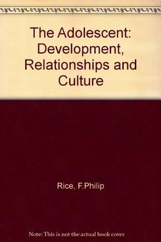 9780205073030: The adolescent: Development, relationships, and culture