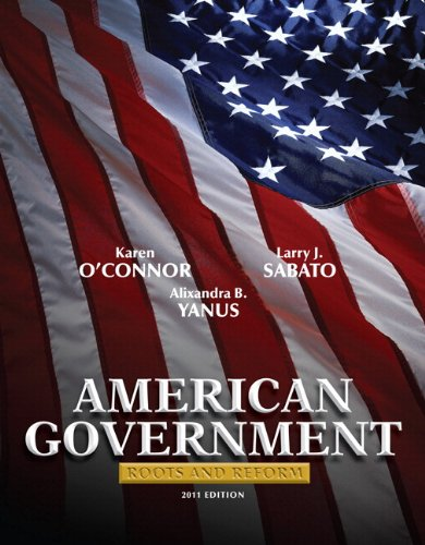 9780205073238: American Government: Roots and Reform, 2011 Edition (Hardcover) Plus MyPoliSciLab with eText -- Access Card Package (11th Edition)
