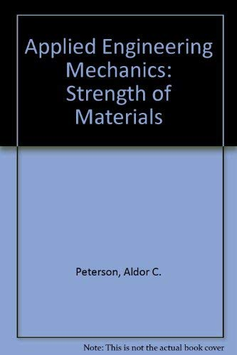 9780205073382: Applied Engineering Mechanics: Strength of Materials