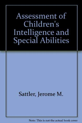 Assessment of Children's Intelligence and Special Abilities: Jerome M. Sattler