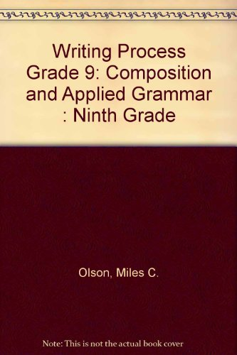 THE WRITING PROCESS, COMPOSITION AND APPLIED GRAMMAR 9