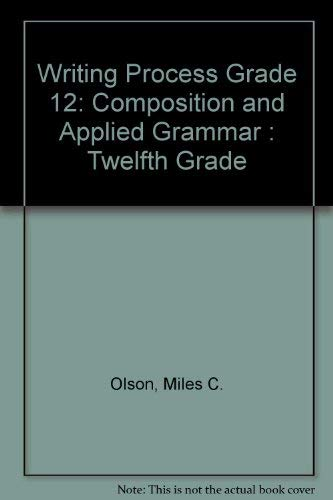 9780205075508: Writing Process: Composition and Applied Grammar : Twelfth Grade