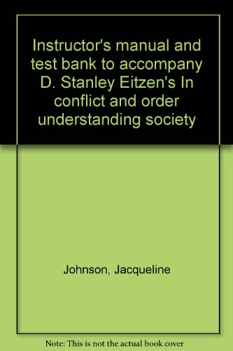 9780205076451: Instructor's manual and test bank to accompany D. Stanley Eitzen's In conflict and order understanding society