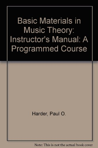 9780205076512: Basic Materials in Music Theory: Instructor's Manual: A Programmed Course