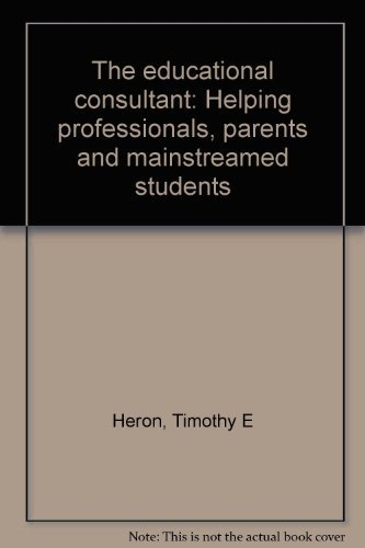9780205077267: The educational consultant: Helping professionals, parents, and mainstreamed students