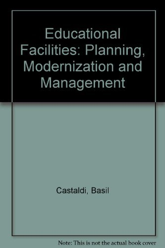 9780205077458: Educational Facilities: Planning, Modernization and Management
