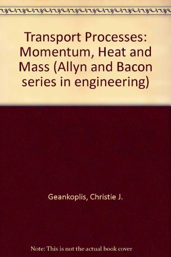 9780205077878: Transport Processes: Momentum, Heat and Mass (Allyn and Bacon series in engineering)