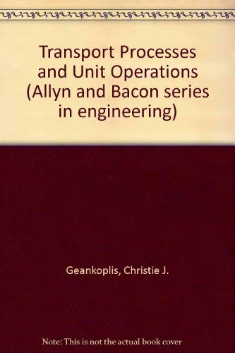 9780205077885: Transport Processes and Unit Operations (Allyn and Bacon series in engineering)