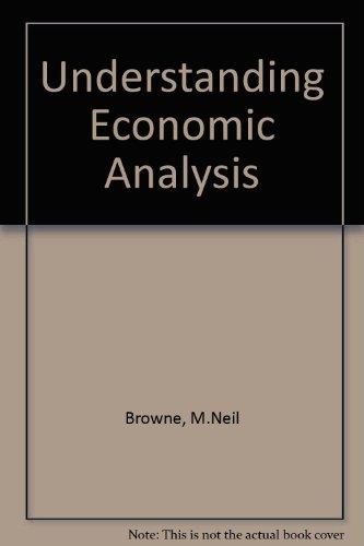Understanding Economic Analysis: Browne, M. Neil