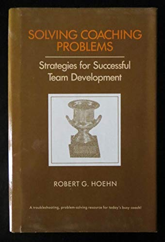 9780205078189: Solving Coaching Problems: Strategies for Successful Team Development