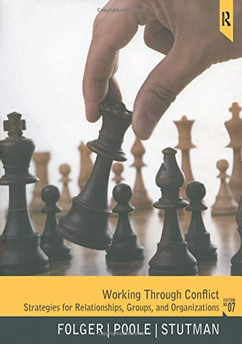 Working through Conflict: Strategies for Relationships, Groups,: Joseph P. Folger,