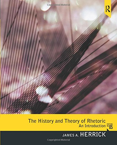 9780205078585: The History and Theory of Rhetoric: An Introduction (5th Edition)