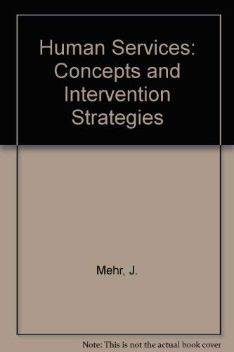 Human Services: Concepts and Intervention Strategies: Mehr, J.