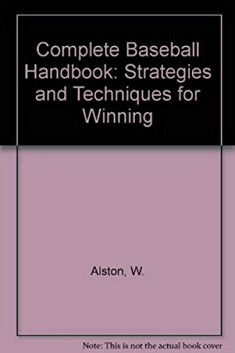 9780205081097: Complete Baseball Handbook: Strategies and Techniques for Winning
