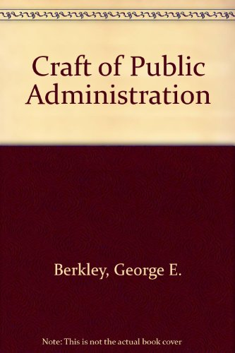 9780205081271: Craft of Public Administration