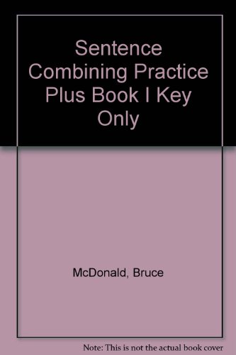 9780205081639: Sentence Combining Practice Plus Book I Key Only