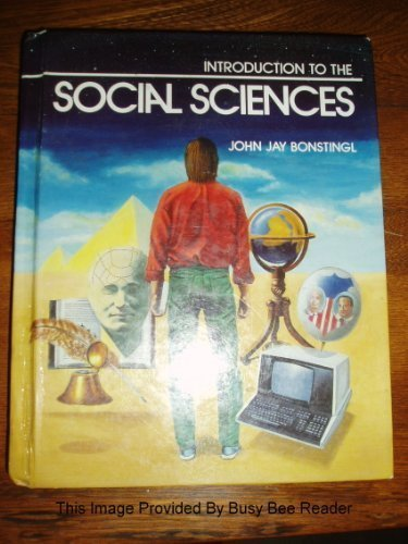 Introduction to the Social Sciences (Student Text): John Jay Bonstingl