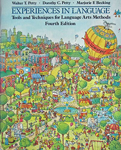 Experiences in Language: Tools and Techniques for Language Arts Methods (0205081924) by Petty, Walter T.; etc.