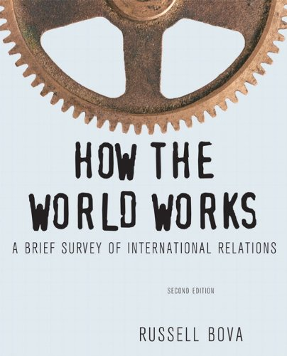 9780205082407: How the World Works:A Brief Survey of International Relations: United States Edition