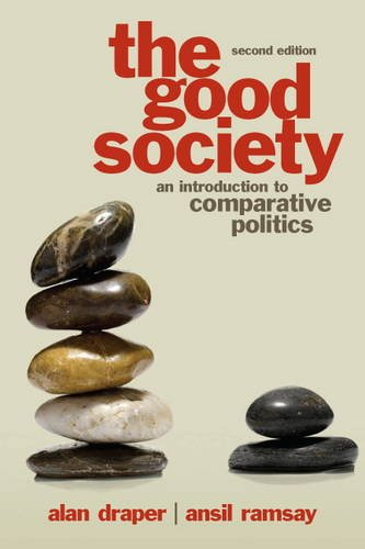 9780205082780: The Good Society: An Introduction to Comparative Politics (2nd Edition)