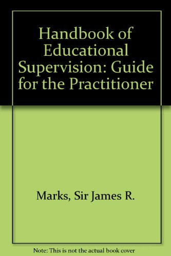 Handbook of Educational Supervision: A Guide for: Marks, James Robert,
