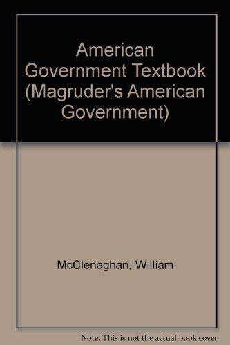 Magruder's American Government 1985: William A. McClenaghan