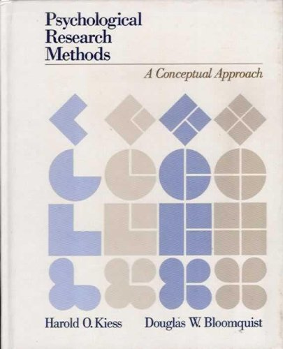 Psychological Research Methods: A Conceptual Approach: Kiess, Harold O.,